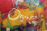 New CD OUT!!! ORGANICS w/Igor Bezget & Damion Reid