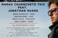 EUROPEAN TOURS IN MARCH 2020 with CHURNCHETZ-TEEPE-HART, The TRIO feat. JONATHAN HOARD and JONATHAN KREISBERG QUARTET!